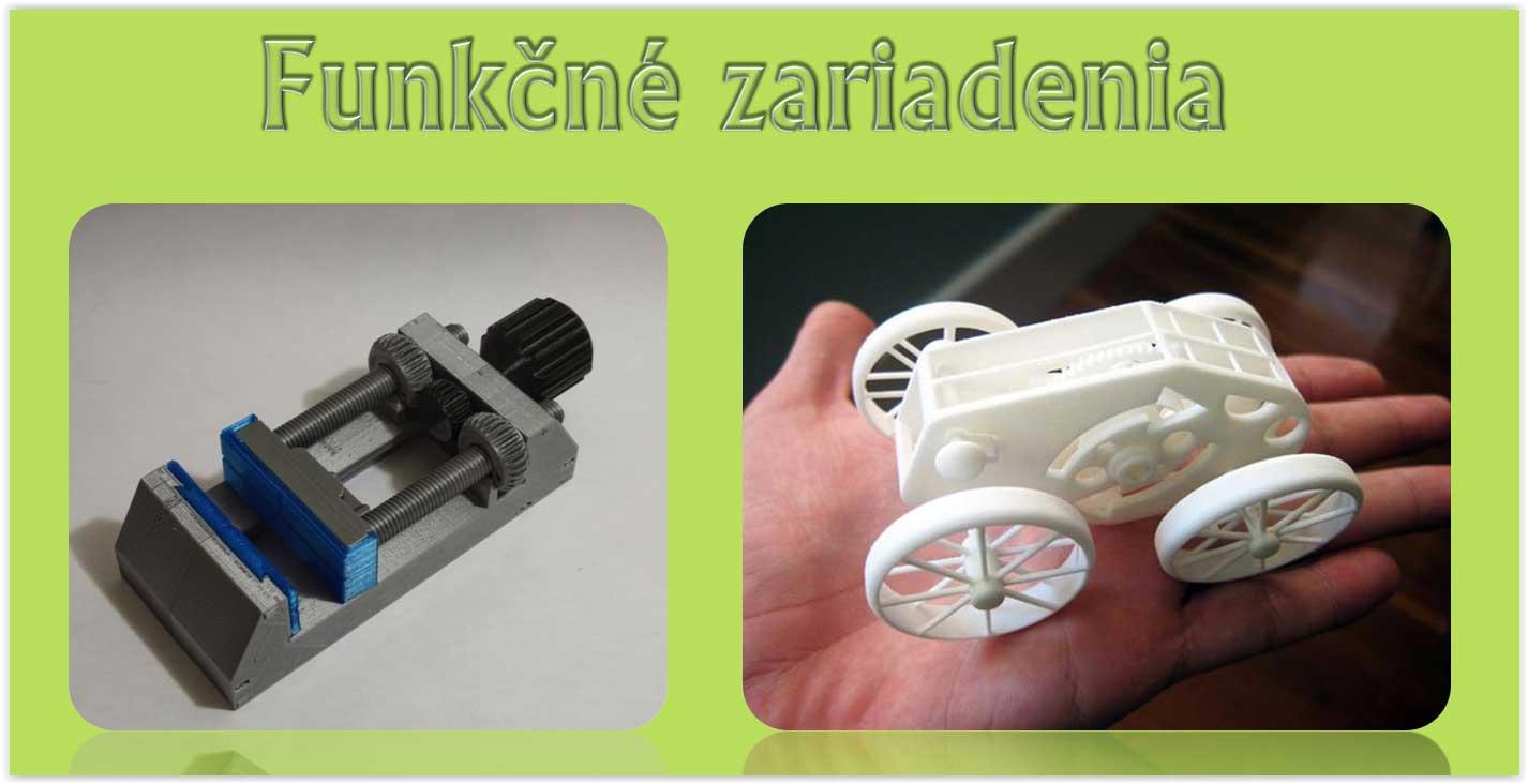 Funkčné výrobky 3D tlač
